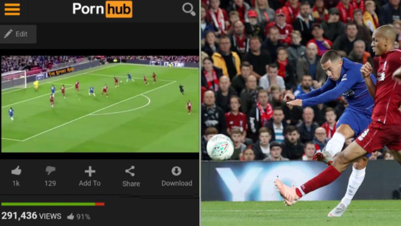 Eden Hazard's Goal Against Liverpool Has Been Uploaded To PornHub