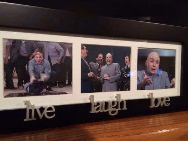 The only respectable way to own a live, laugh, love photo frame.